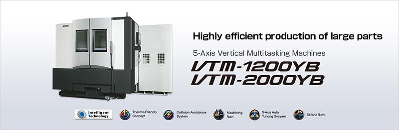 Máy gia công phức hợp 5 trục dọc OKUMA VTM-1200YB / VTM-2000YB