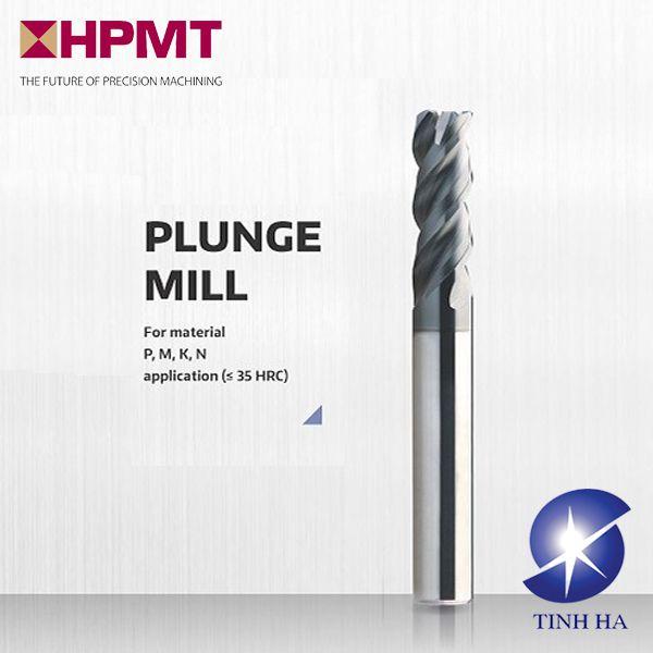 Mui phay HPMT plunge mill 600x600 tinhha